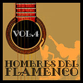 Hombres del Flamenco Vol.4 (Edición Remasterizada) by Various Artists