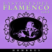 Las Voces del Flamenco - Hombres  Vol.4 (Edición Remasterizada) by Various Artists