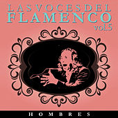 Las Voces del Flamenco - Hombres  Vol.5 (Edición Remasterizada) by Various Artists