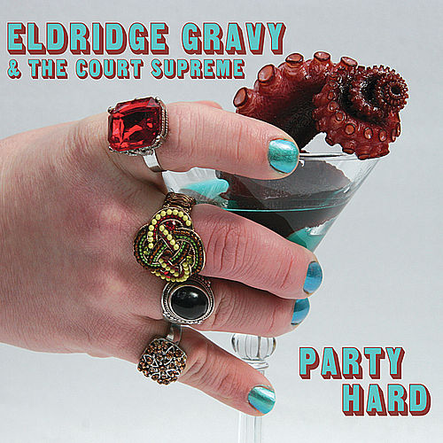Party Hard by Eldridge Gravy & the Court Supreme