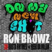On My New Sh*t (feat. Busta Rhymes & Reek Da Villan) by Ron Browz
