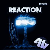 Reaction by Psycho