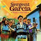 Una y Otra Vez by Sergent Garcia