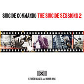 The Suicide Sessions 2 by Suicide Commando