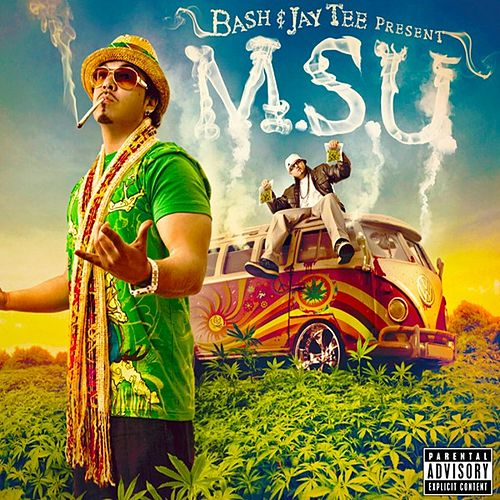 Baby Bash & Jay Tee Present - M.S.U. by Baby Bash
