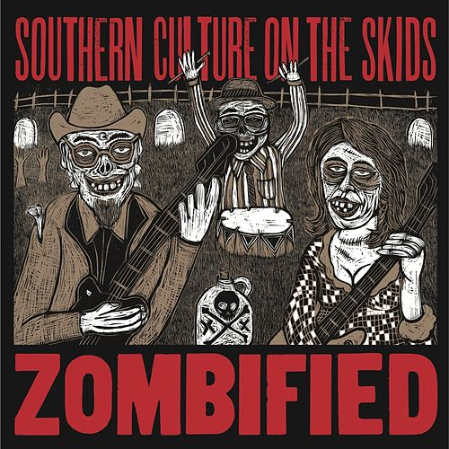 Zombified (Extended Reissue) von Southern Culture on the Skids