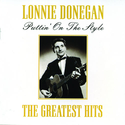 Puttin' On The Style: The Greatest Hits by Lonnie Donegan