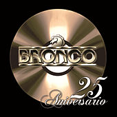25 Aniversario by Bronco
