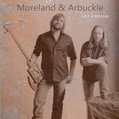 Just A Dream by Moreland & Arbuckle