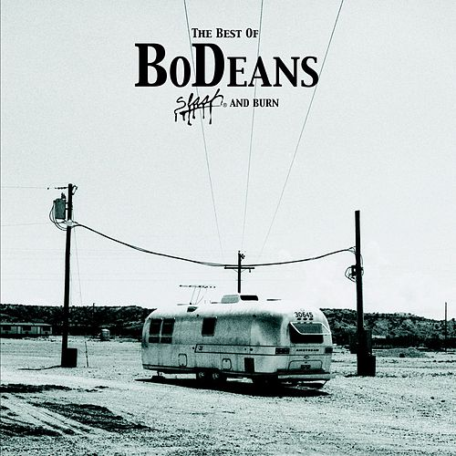 The Best of BoDeans - Slash and Burn by BoDeans