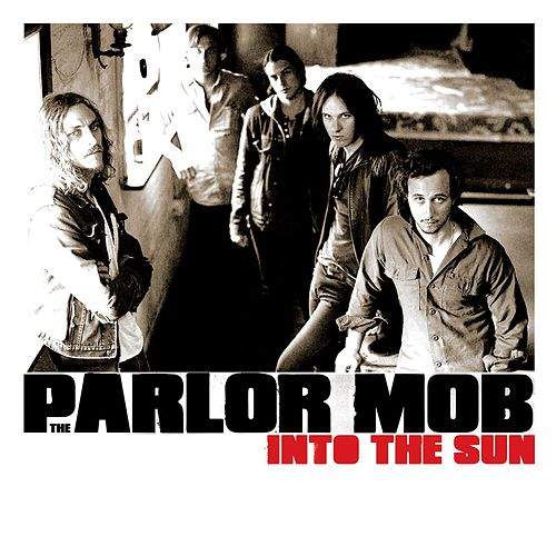Into The Sun by The Parlor Mob