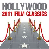 Hollywood 2011 Film Classics by Various Artists