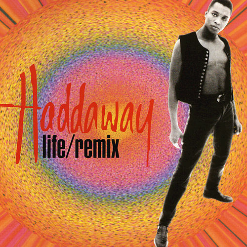 Life (Remix) by Haddaway
