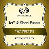 That Same Tear (Studio Track) by Jeff and Sheri Easter