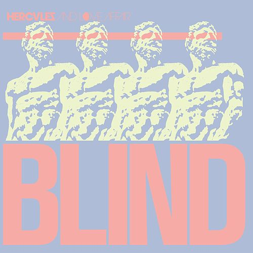 Blind by Hercules And Love Affair