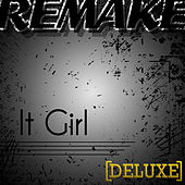 It Girl (Jason Derulo Remake) - Deluxe Single by The Supreme Team