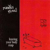 Leaving Your Body Map by Maudlin Of The Well