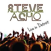 Live from Detroit by Steve Acho