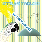 Kitsuné Tabloid by The Twelves by Various Artists
