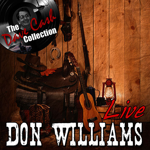 Don Williams Live - [The Dave Cash Collection] by Don Williams