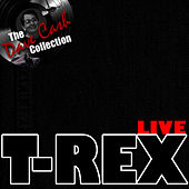 T-Rex Live - [The Dave Cash Collection] by T. Rex