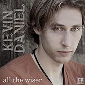 All the Wiser by Kevin Daniel