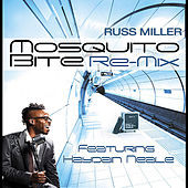 Mosquito Bite (Remix) [feat. Haydain Neale] by Russ Miller