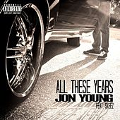 All These Years (feat. Skeez) - Single by Jon Young
