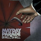 Oh Well, Oh Well - Single by Mayday Parade