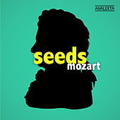 Seeds: Mozart by Various Artists