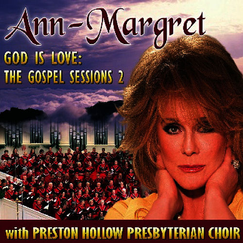 God Is Love: The Gospel Sessions 2 by Ann-Margret