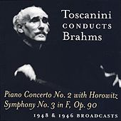 Brahms: Piano Concerto No. 2 / Symphony No. 3 (Toscanini) (1946, 1948) by Various Artists