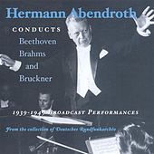 Beethoven / Brahms / Bruckner: Symphonies (Abendroth) (1939-1949) by Hermann Abendroth