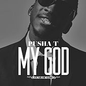 My God by Pusha T