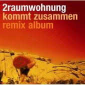 Kommt zusammen Remix Album by 2raumwohnung