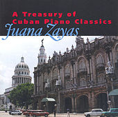 Piano Recital: Zayas, Juana - Cervantes / Caturla / Hernandez, G. / Lecuona, E. by Juana Zayas