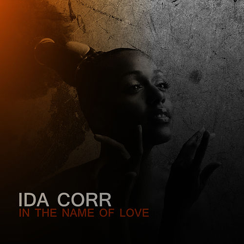 In The Name Of Love by Ida Corr