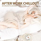 After Work Chillout - 30 Chillout & Lounge Productions by Various Artists