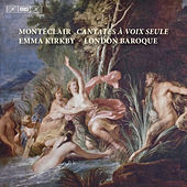 Monteclair: Cantates a voix seule by Emma Kirkby