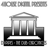 The Dub Chronicles by Dj-Pipes