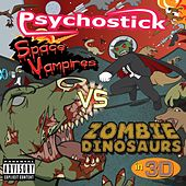 Space Vampires vs. Zombie Dinosaurs In 3-D by Psychostick