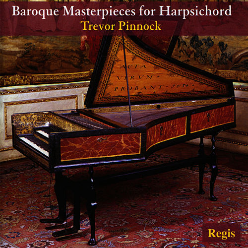 Baroque Masterpieces for Harpsicord by Trevor Pinnock