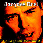 La Légende, Vol. 2 by Jacques Brel