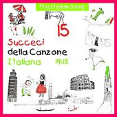 The Italian Song - Succeci della Canzone Italiana  1948, Volume 15 by Various Artists