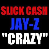 Crazy (Unreleased Freestyle) (feat. Jay-Z) - Single by Qwest