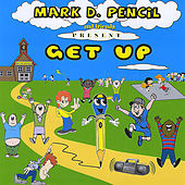 Get Up by Mark D. Pencil