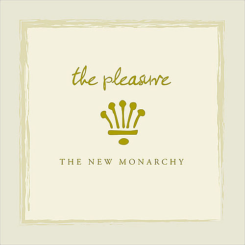 The New Monarchy by Pleasure