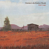 October Is the Kindest Month by John Craigie