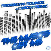 The Music's Got Me (House & Electro Edition) by Brooklyn Bounce