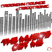 The Music's Got Me (Dance & Hands Up Edition) by Brooklyn Bounce